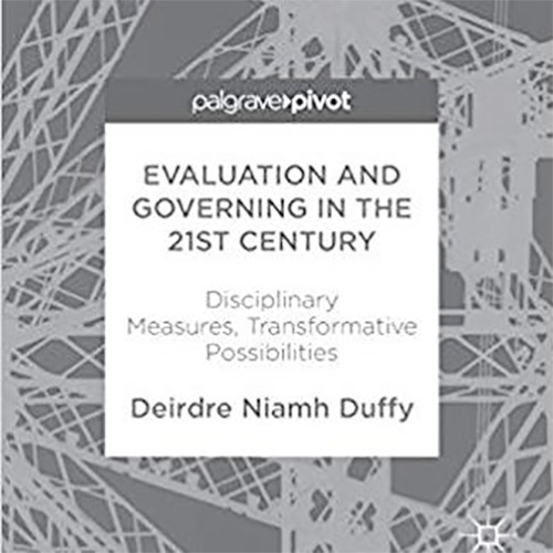 Challenging the taken-for-granted: A review of Duffy's (2017) 'Evaluation and governing in the 21st century'